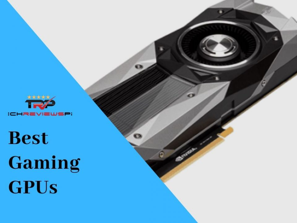 Best Gaming GPUs